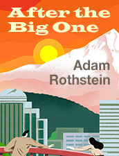 After the Big One by Adam Rothstein