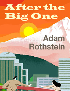 Mock book cover based on the illustration by Rebekka Dunlap for Part 2 of After the Big One by Adam Rothstein