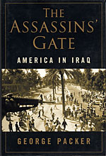 The Assassins' Gate: America in Iraq by George Packer