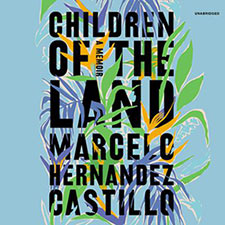 Children of the Land by Marcelo Hernandez Castillo
