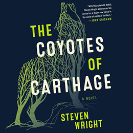 The Coyotes of Carthage by Steven Wright