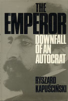 The Emperor: Downfall of an Autocrat by Ryszard Kapuściński