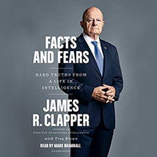 Facts and Fears by James R. Clapper