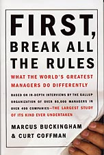 First, Break All the Rules by Marcus Buckingham & Curt Coffman