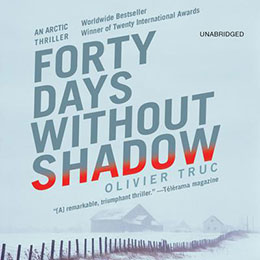 Forty Days without Shadow by Olivier Truc