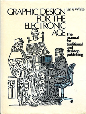 Graphic Design for the Electronic Age by Jan V. White