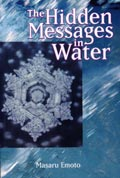 The Hdden Messages in Water by Masaru Emoto