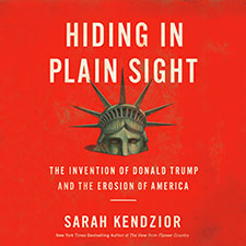 Hiding in Plain Sight by Sarah Kendzior