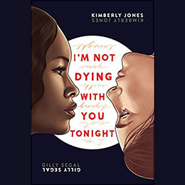 I'm Not Dying with You Tonight by Gilly Segal and Kimberly Jones