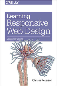 Learning Responsive Web Design by Clarissa Peterson