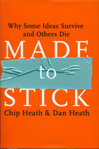 Made to Stick by Chip Heath & Dan Heath