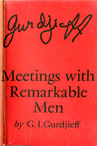 Meetings with Remarkable Men by G.I. Gurdjieff