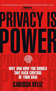 Privacy Is Power by Carissa Véliz