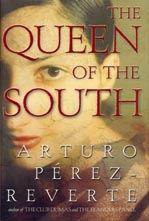 The Queen of the South by Arturo Pérez-Reverte