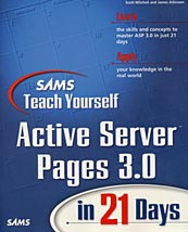 Sams Teach Yourself Active Server Pages 3.0 in 21 days by Scott Mitchell and James Atkinson