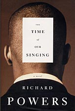 The Time of Our Singing by Richard Powers