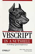 Vbscript in a Nutshell: A Desktop Quick Reference by Paul Lomax, Matt Childs, and Ron Petrusha