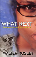 What Next: A Memoir toward World Peace by Walter Mosley