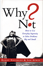Why Not? by Barry Nalebuff & Ian Ayres
